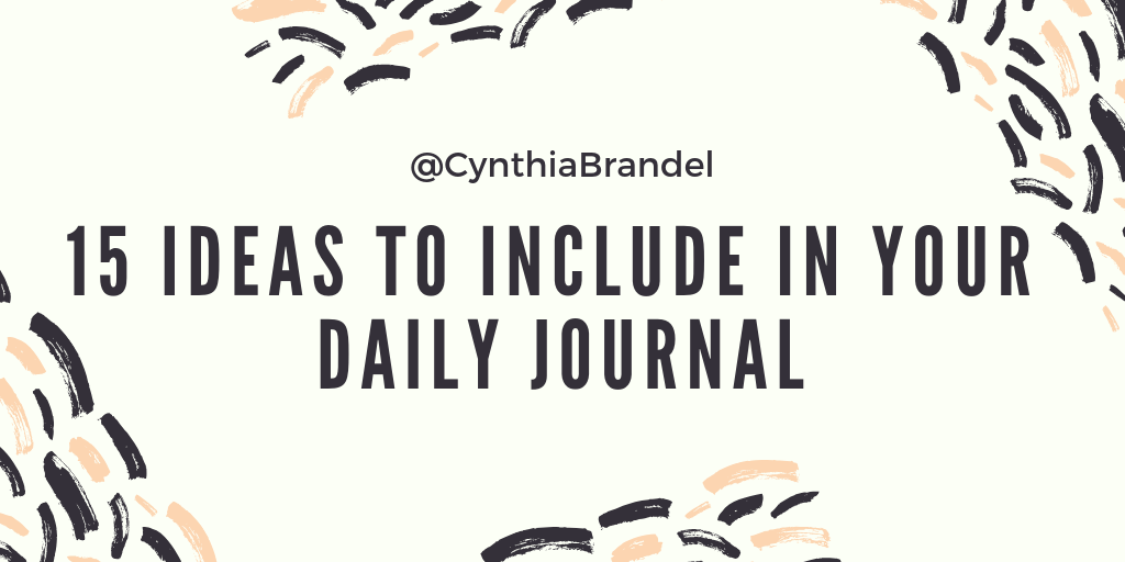 Ever wondered what to put in your daily journal?  Here are 15 ideas for what you should include in your daily journal.