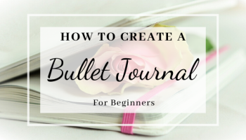 Steps To Create Your First Bullet Journal