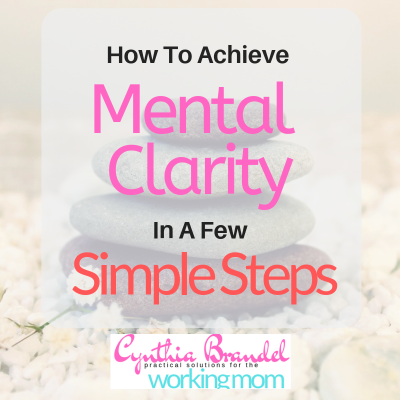 "Achieve Mental Clarity In A Few Simple Steps | Do you feel weighed down by life? Is your mind cluttered with worry, doubt, and fears? Find out how to clean out the ""junk"" and clear your mind."