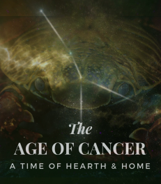 The Age of Cancer: A Time Of Hearth & Home
